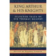 King Arthur and his Knights by Sir Thomas Malory