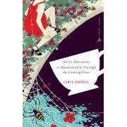 Alice's Adventures in Wonderland: AND Alice Through the Looking Glass by Lewis Carroll