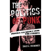 The Politics of Punk: Protest and Revolt from the Streets
