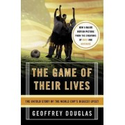 The Game of Their Lives by Geoffrey Douglas