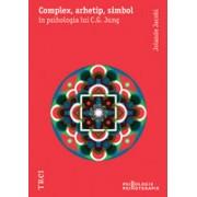 Complex,arhetip,simbol in psihologia lui C.G.Jung