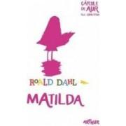 Matilda - Roald Dahl Cartile de aur ale copilariei