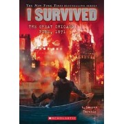 I Survived the Great Chicago Fire, 1871 (I Survived #11) by Lauren Tarshis