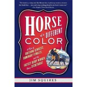 Horse of a Different Color by Jim Squires