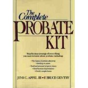 The Complete Probate Kit by Jens C. Appel