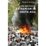 The Politics of Extremism in South Asia by Deepa M. Ollapally