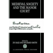 Medieval Society and the Manor Court by Zvi Razi