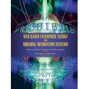Web Based Enterprise Energy and Building Automation Systems by Barney L. Capehart