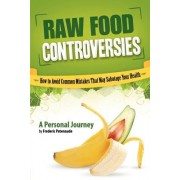 Raw Food Controversies