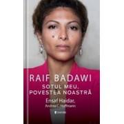 Raif Badawi Soțul meu, Povestea noastră