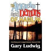 The Angels and Demons of Hamlin by Gary Ludwig