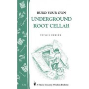 Build an Underground Root Cellar by Phyllis Hobson