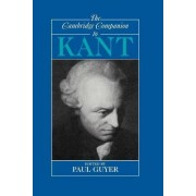 The Cambridge Companion to Kant by Paul Guyer