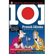 101 French Idioms by Jean-Marie Cassagne