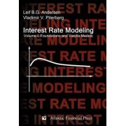 Interest Rate Modeling. Volume 1 by Leif B G Andersen