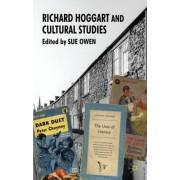 Richard Hoggart and Cultural Studies by Sue Owen
