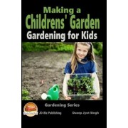 Making a Childrens' Garden - Gardening for Kids by Dueep Jyot Singh
