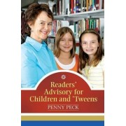 Readers' Advisory for Children and 'Tweens by Penny Peck