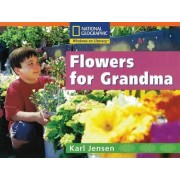 Windows on Literacy Step Up (Science: Plants Around Us): Flowers for Grandma by National Geographic Learning