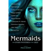 Mermaids and Other Mysteries of the Deep by Caitlin R. Kiernan