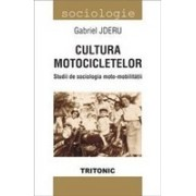 Cultura motocicletelor.Studii de sociologia moto-mobilitatii