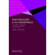 Introduccion a la metafisica / Introduction to Metaphysics by Jean Grondin