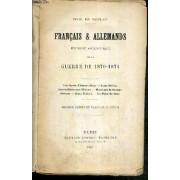 Francais Et Allemands - Histoire Anecdotique De La Guerre De 1870-1871 - Les Lignes D'amanvillers - Saint-Privat - Sainte-Marie-Aux-Chenes - Montigny-La-Grange - Moscou - Saint-Hubert - Le ...
