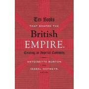Ten Books That Shaped the British Empire by Antoinette Burton