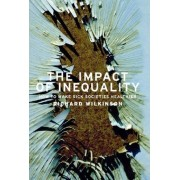 The Impact of Inequality by Richard Wilkinson