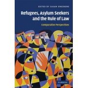 Refugees, Asylum Seekers and the Rule of Law by Susan Kneebone