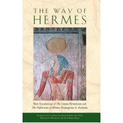 "The Way of Hermes: New Translations of ""The Corpus Hermeticum"" and ""The Definitions of Hermes Trismegistus to Asclepius"""