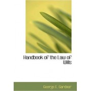 Handbook of the Law of Wills by George E Gardner