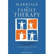 Marriage and Family Therapy by Linda Metcalf