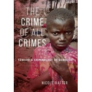 The Crime of All Crimes by Nicole Rafter
