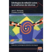 Estrategias de reflexion sobre la ensenanza de idiomas / Reflective Teaching in Second Language Classrooms by Jack C. Richards