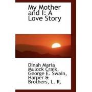 My Mother and I by Dinah Maria Mulock Craik