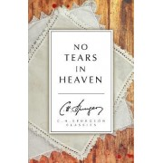 No Tears in Heaven by C. H. Spurgeon