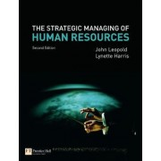 The Strategic Managing of Human Resources by John W. Leopold