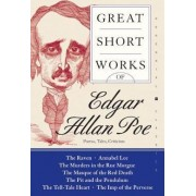 Great Short Works of Edgar Allan Poe: Poems, Tales, Criticism by Edgar Allan Poe
