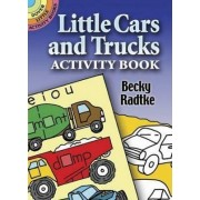 Little Cars and Trucks by Becky J. Radtke