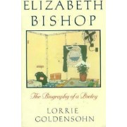 Elizabeth Bishop by Lorrie Goldensohn