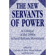 The New Servants of Power by Christine Mary Shea