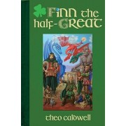Finn the Half-Great by Theo Caldwell