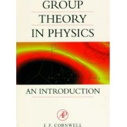 Group Theory in Physics: v. 1 & 2 by J.F. Cornwell