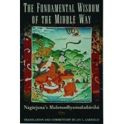 The Fundamental Wisdom of the Middle Way by Nagarjuna