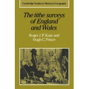 The Tithe Surveys of England and Wales by Roger J. P. Kain