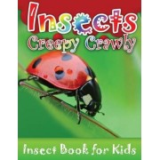 Insects Creepy Crawly (Insect Books for Kids) by Speedy Publishing LLC