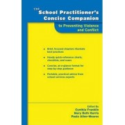 The School Practitioner's Concise Companion to Preventing Violence and Conflict by Cynthia Franklin