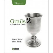 Grails 2: a Quick-start Guide by Dave Klein