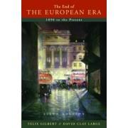 The End of the European Era by Felix Gilbert